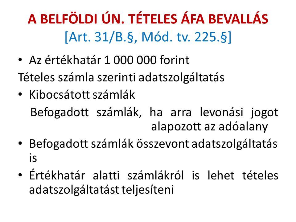 A BELFÖLDI ÚN. TÉTELES ÁFA BEVALLÁS [Art. 31/B.§, Mód. tv. 225.§]